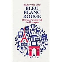 Bleu blanc rouge (Dutch Edition)
