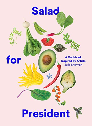 salad-for-president-a-cookbook-inspired-by-artists
