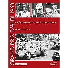 Grand prix d'Albi 1953 : la course des champions du monde