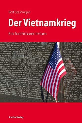 Der Vietnamkrieg: Ein furchtbarer Irrtum