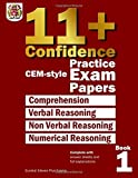 11+ Confidence: CEM-style Practice Exam Papers Book 1: Complete with answers and full explanations: Volume 1