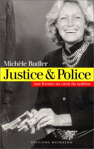 Justice & Police, une femme au cœur du système