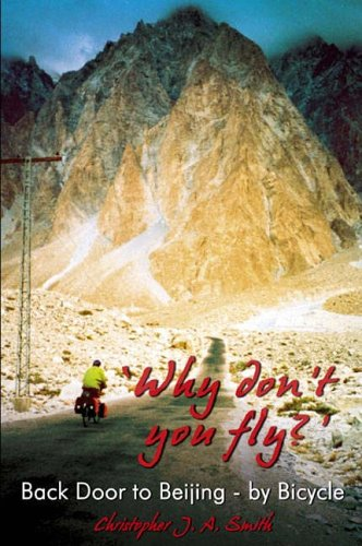 'Why Don't You Fly?' Back Door to Beijing - by Bicycle