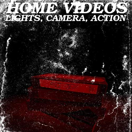 Home Videos (Lights, Camera, Action)
