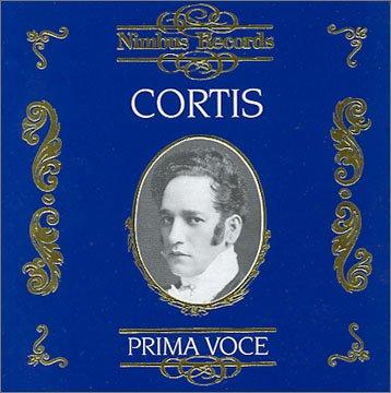 Cortis : Prima Vocce. Oeuvres De Verdi, Gounod, Bizet, Massenet, Giordano, Puccini, Mascagni, Donizetti, Gastambide, Serrano