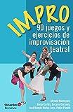 Impro: 90 juegos y ejercicios de improvisación teatral (Recursos)