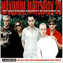 Maximum Matchbox 20: The Unauthorised Biography of Matchbox 20