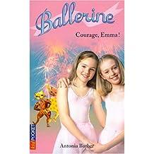 Ballerines, tome 7 : Courage Emma