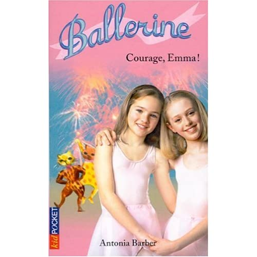 Ballerines, tome 7 : Courage Emma