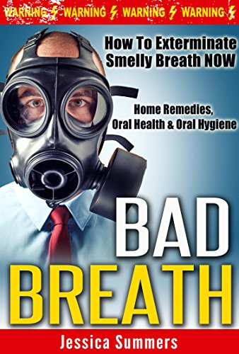 bad-breath-how-to-exterminate-smelly-breath-now-home-remedies-oral-health-oral-hygiene-halitosis-den
