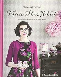 Frau Herzblut: Zauberhafte Herzstücke für Herbst & Winter