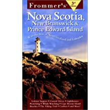 Frommer's Nova Scotia, New Brunswick & Prince Edward Island: With Newfoundland & Labrador