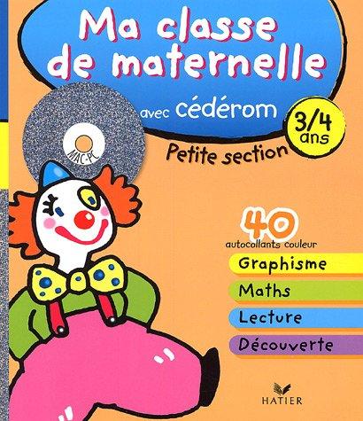 Ma classe de maternelle Petite Section 3/4 ans : Avec Paco le clown au cirque (1Cédérom)