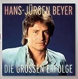 Songtexte von Hans-Jürgen Beyer - Die grossen Erfolge