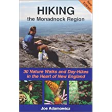 Hiking the Monadnock Region: 30 Nature Walks and Day-Hikes in the Heart of New England