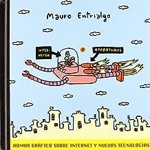INTERNETEO Y APARATUQUIS de MAURO ENTRIALGO (16 abr 2008) Tapa dura