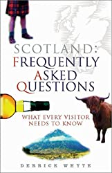 Scotland: Frequently Asked Questions - What Every Visitor Needs to Know
