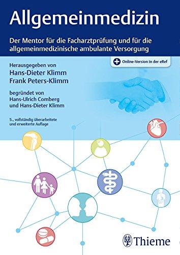 Allgemeinmedizin: Der Mentor für die Facharztprüfung und für die allgemeinmedizinische ambulante Versorgung (Intensivkurs zur Weiterbildung) Der Allgemeinmedizin Ambulante