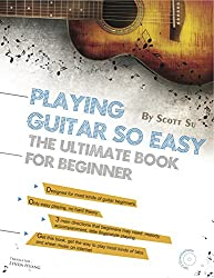 Playing Guitar So Easy: Melody, Strum & Sing, Fingerstyle for Beginners (English Edition)