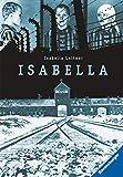 Isabella: Fragmente ihrer Erinnerungen an Auschwitz (Ravensburger Taschenbücher) - Isabella Leitner