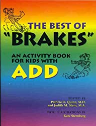 The Best of Brakes: An Activity Book for Kids with ADD and ADHD