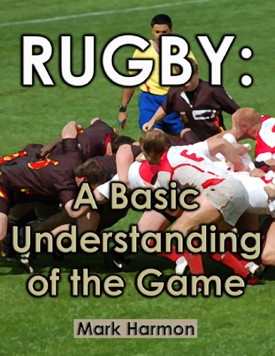 Rugby: A Basic Understanding of the Game (English Edition)