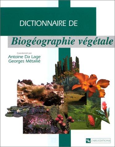 Dictionnaire de biogéographie végétale par Antoine Da Lage