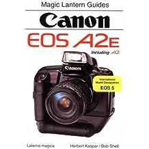 Magic Lantern Guides: Canon EOS A2E/A2