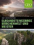 Elbsandsteingebirge Märchenwelt und Meister
