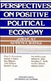 Perspectives on Positive Political Economy (Political Economy of Institutions and Dec...