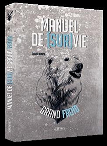 Manuel de Survie par Grand Froid par David Manise