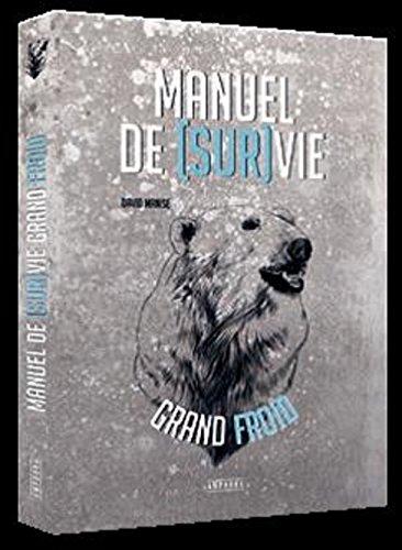 Manuel de Survie par Grand Froid par David Manise