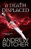 A Death Displaced (Lansin Island Paranormal Mysteries Book 1) by Andrew Butcher