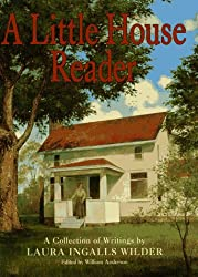 Little House Reader, A: Collection Of Writings (Little House Books)
