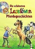 Die schönsten Leselöwen-Pferdegeschichten (Sonderausgabe mit CD)