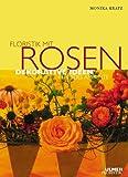 Floristik mit Rosen - Dekorative Ideen für jedes Ambiente bei Amazon kaufen