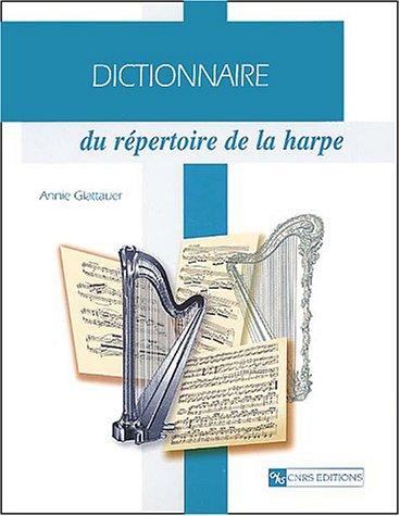 Dictionnaire du répertoire de la harpe par Annie Glattauer