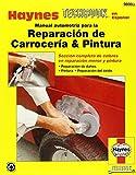 Manual Automotriz Para La Reparacion de Carroceria & Pintura Haynes Techbook (Haynes Manuals)
