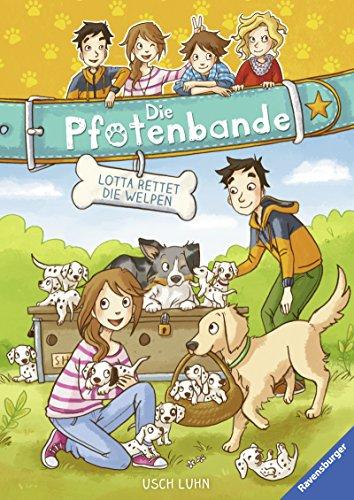 Die Pfotenbande 1: Lotta rettet die Welpen (German Edition) por Usch Luhn