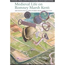 Medieval Life on Romney Marsh Kent: Archaeological  Discoveries from Around Lydd