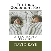The Long Goodnight Kiss: A BBC Radio Play