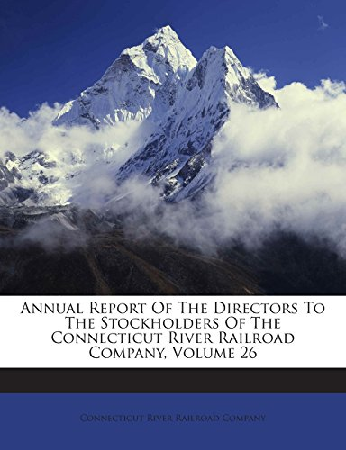 Annual Report of the Directors to the Stockholders of the Connecticut River Railroad Company, Volume 26