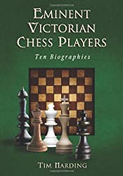 Eminent Victorian Chess Players: Ten Biographies
