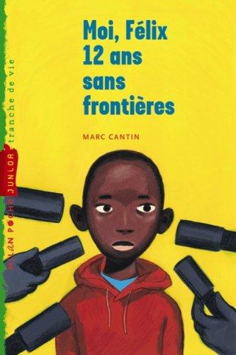 Moi, Félix, 12 ans, sans frontières, tome 3