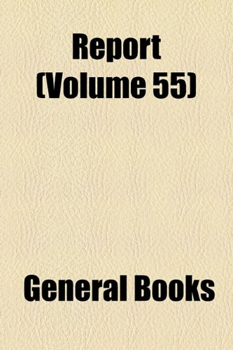 Report (Volume 55)