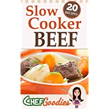 Slow Cooker Beef: 20 Great Slow Cooking Recipes
