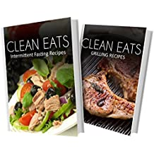 Intermittent Fasting Recipes and Grilling Recipes: 2 Book Combo (Clean Eats) (English Edition)