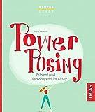 Glückscoach - Power-Posing: Präsent und überzeugend im Alltag