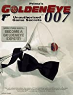 Goldeneye 007 - Unauthorized Game Secrets d'A James