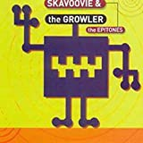 Songtexte von Skavoovie & The Epitones - The Growler